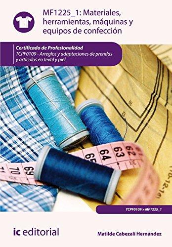 Materiales, herramientas, máquinas y equipos de confección. tcpf0109 - arreglos y adaptaciones de prendas y artículos en textil y piel