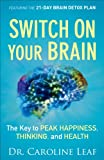 Image de Switch On Your Brain: The Key to Peak Happiness, Thinking, and Health