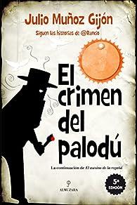 El crimen del palodú par Julio Muñoz Gijón
