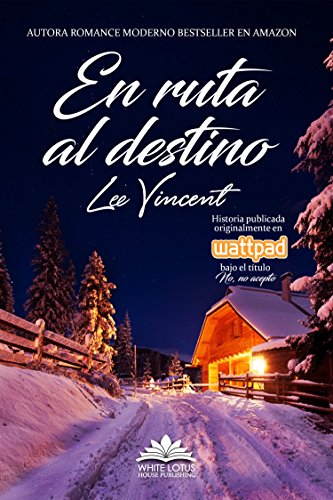 En ruta al destino eBook: Lee Vincent, White Lotus House Publishing: Amazon.es: Tienda Kindle