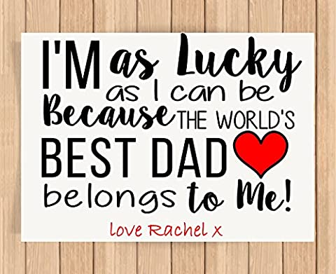 Personalised Presents Gifts For Daddy Father Grandad Birthday Fathers Day Christmas Im As Luck.. Best Dad Belong To Me Prints Posters Wall Art Special Unique Home Decor