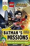 DK Readers L3: Lego(r) DC Comics Super Heroes: Batman's Missions: Can Batman and Robin Save Gotham City? (DK Readers, Level 3: LEGO DC Comics Super Heroes)