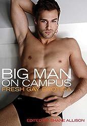Big Man on Campus: Fresh Gay Erotica