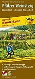 Pfälzer Weinsteig, Bockenheim - Schweigen-Rechtenbach: Leporello Wanderkarte mit Ausflugszielen, Einkehr- & Freizeittipps, wetterfest, reißfest, ... 1:25000 (Leporello Wanderkarte / LEP-WK)