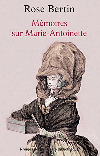 Mémoires Marie-Antoinette par Rose Bertin