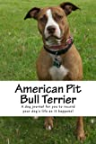 American Pit Bull Terrier: A dog journal for you to record your dog's life as it happens!