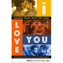 I love you: Schwule Paare über ihre Liebe