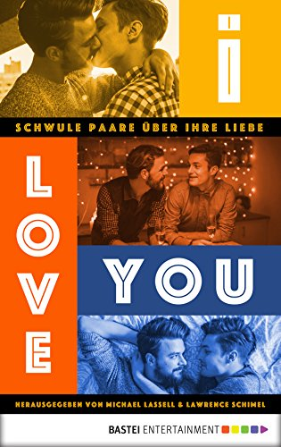 i-love-you-schwule-paare-uber-ihre-liebe-german-edition