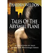 [ Tales Of The Abysmal Plane ] By Weldon, Phaedra (Author) [ Apr - 2012 ] [ Paperback ]