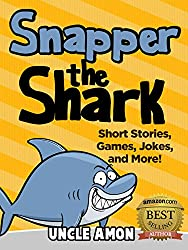 Books for Kids: Snapper the Shark (Bedtime Stories For Kids Ages 4-8): Bedtime Stories For Kids - Early Readers (Fun Time Series for Beginning Readers) (English Edition)