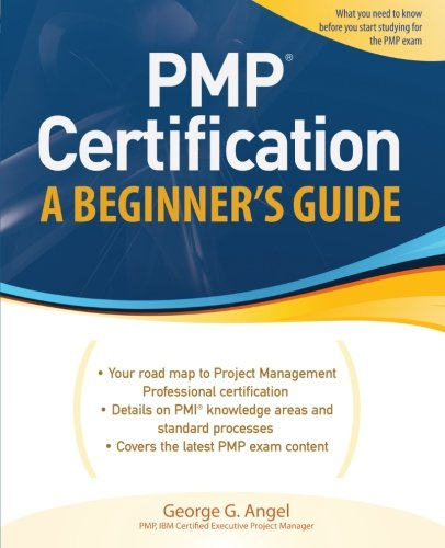 PMP Certification, A Beginner's Guide (Certification Press) por George Angel