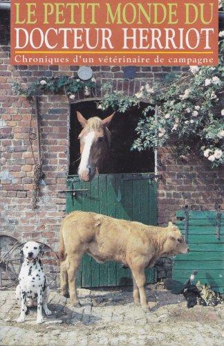 Le petit monde du docteur Herriot - Chroniques d'un vétérinaire de campagne