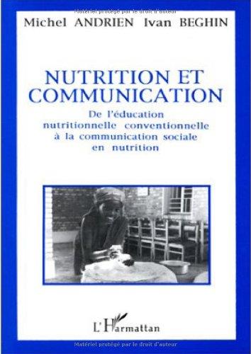 Nutrition et communication : de l'éducation nutritionnelle conventionnelle à la communication sociale en nutrition par Michel Andrien