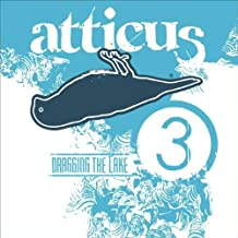 Atticus #3-Dragging the Lake