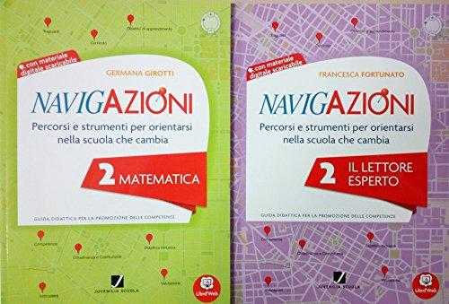 NAVIGAZIONI 2 Matematica + NAVIGAZIONI 2 Il Lettore Esperto - Guide didattiche Per la Scuola primaria