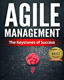 #9: Agile Management: The Keystones of Success (Agile Project Management, Agile Model, Agile Basics, Agile Principles, Agile Framework, Agile Project Manager, Agile Planning)