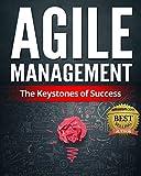 #10: Agile Management: The Keystones of Success (Agile Project Management, Agile Model, Agile Basics, Agile Principles, Agile Framework, Agile Project Manager, Agile Planning)