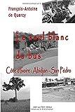Le seul blanc du bus: C?te d'Ivoire : Abidjan - San P??dro (French Edition) by de Quercy, Fran?ois-Antoine (2014) Paperback