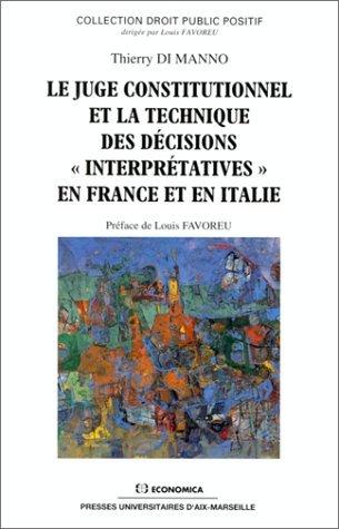 Le juge constitutionnel et la technique des décisions «interprétatives» en Franc