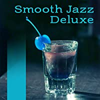 Smooth Jazz Deluxe – Mellow Piano, Instrumental Music, Jazz Lounge, Easy Listening, Relaxed Jazz, Simple Piano