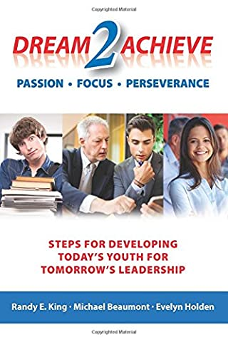 Dream 2 Achieve: steps for developing today's youth for tomorrow's