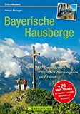 Bayerische Hausberge: 100 Genusstouren zwischen  Berchtesgaden und Füssen (Erlebnis Bergsteigen)