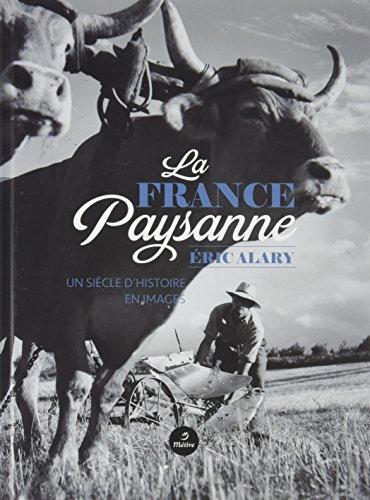 La France paysanne : Un siècle d'histoire en images