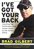 I've Got Your Back: Coaching Top Performers from Center Court to the Corner Office by Andy Roddick (Foreword), Brad Gilbert (2-Sep-2004) Hardcover