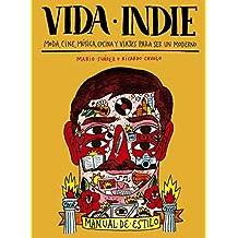 Vida indie: Moda, cine, música, cocina y viajes para ser un moderno (Ilustración)