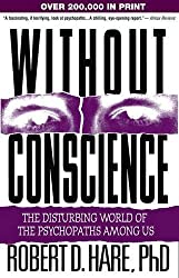 Without Conscience: The Disturbing World of the Psychopaths Among Us.