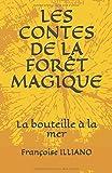 Telecharger Livres LES CONTES DE LA FORET MAGIQUE La bouteille a la mer (PDF,EPUB,MOBI) gratuits en Francaise