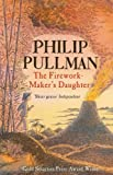 The Firework Maker's Daughter by Pullman. Philip ( 2004 ) Paperback