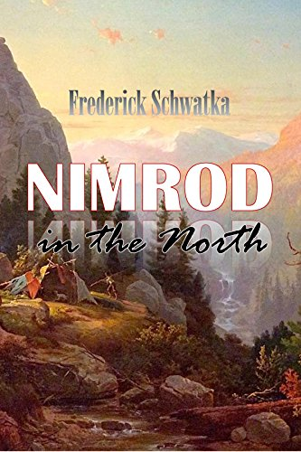 Nimrod in the North: Or, Hunting and Fishing Adventures  in the Arctic Regions (1885) (English Edition)