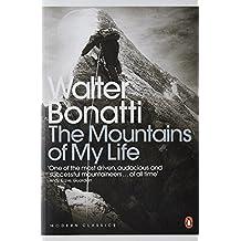 Modern Classics the Mountains of My Life (Penguin Modern Classics) by Walter Bonatti (2010-07-27)