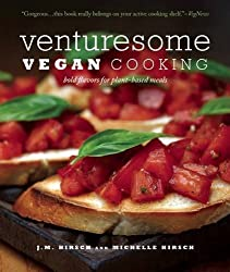 Venturesome Vegan Cooking: Bold Flavors for Plant-Based Meals by J.M. Hirsch (2010-12-01)