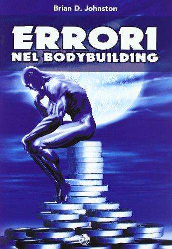 Errori nel bodybuilding por Brian D. Johnston