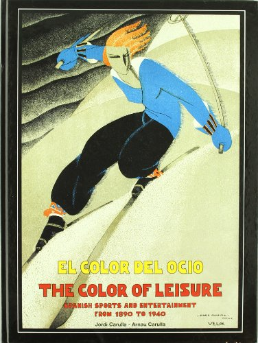 The Color of Leisure: Spanish Sports and Entertainment from 1890 to 1940 por Jordi Carulla