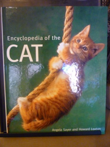 Encyclopedia of the Cat by Angela Sayer (2005-08-01)