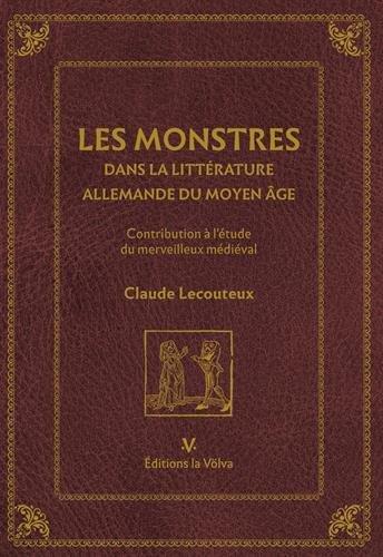 Les monstres dans la littérature allemande du Moyen Age : Contribution à l'étude du merveilleux médiéval