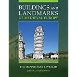 Buildings and Landmarks of Medieval Europe: The Middle Ages Revealed
