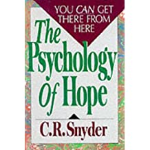 Psychology of Hope: You Can Get Here from There: You Can Get There from Here