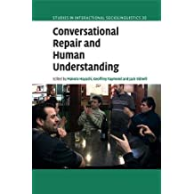 Conversational Repair and Human Understanding (Studies in Interactional Sociolinguistics)