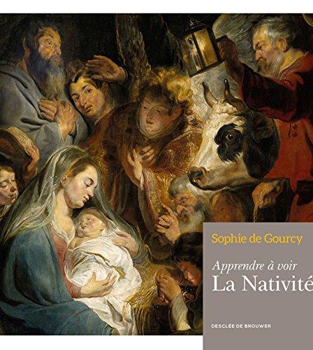 Apprendre à voir : La Nativité par Sophie de Gourcy