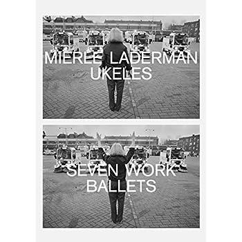 Seven Work Ballets, Mierle Laderman Ukeles