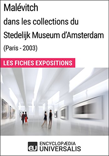 Malévitch dans les collections du Stedelijk Museum d'Amsterdam (Paris - 2003): Les Fiches Exposition d'Universalis