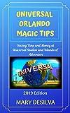 UNIVERSAL ORLANDO MAGIC TIPS 2019: Saving Time and Money at Universal Studios and Islands of Adventure (English Edition)