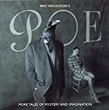 Poe: More Tales of Mystery & Imagination by Eric Woolfson (2010-02-23)