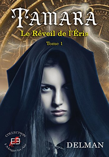 Tamara: Le réveil de l'éris - Tome 1 (I-Mage-In-Air) (French Edition)