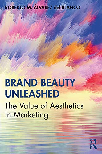 Brand Beauty Unleashed: The Value of Aesthetics in Marketing (English Edition)