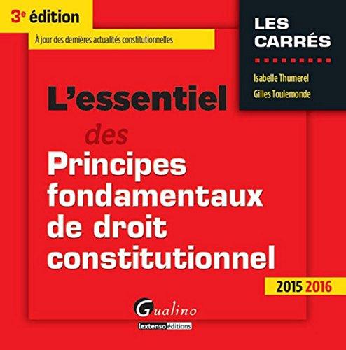 L'Essentiel des Principes fondamentaux de droit constitutionnel 2015-2016, 3ème Ed. par Isabelle Thumerel, Gilles Toulemonde
